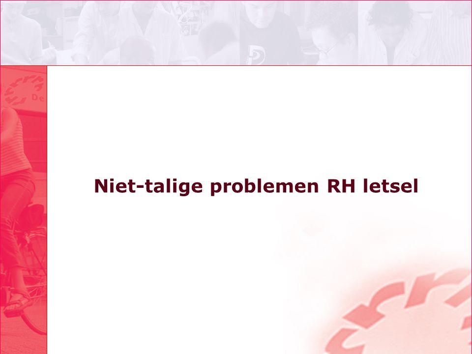 Niet-talige problemen RH letsel