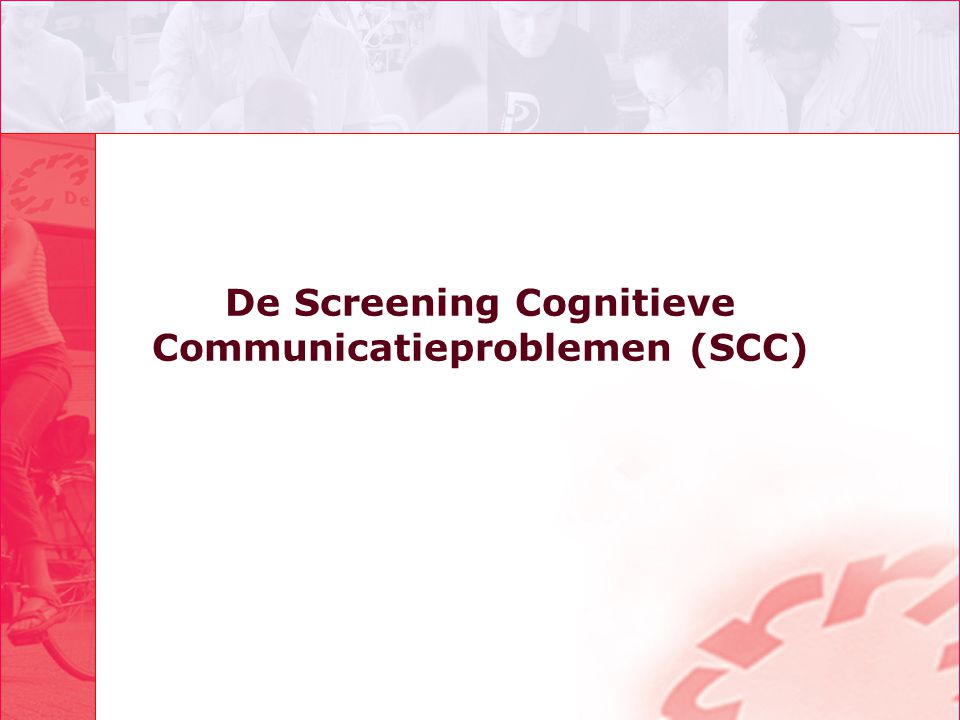 De Screening Cognitieve Communicatieproblemen (SCC)