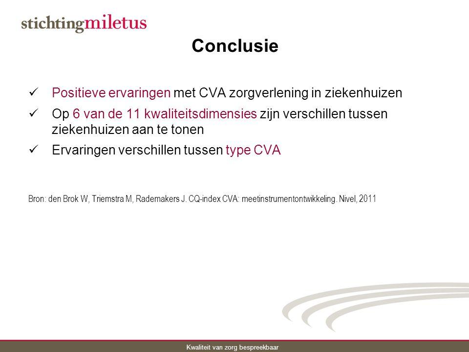 Conclusie Positieve ervaringen met CVA zorgverlening in ziekenhuizen