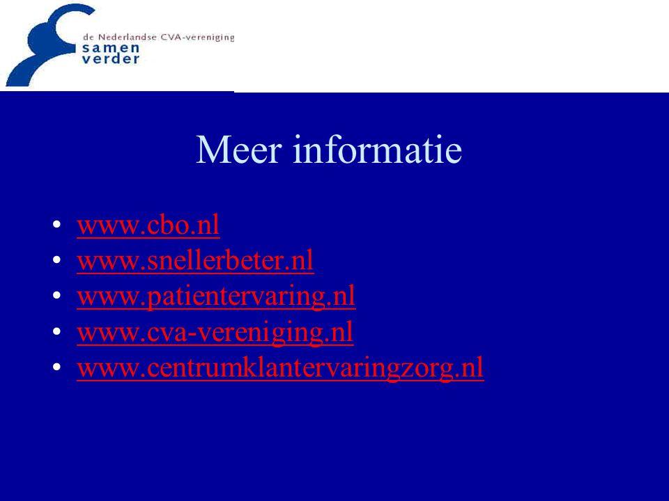 Meer informatie www.cbo.nl www.snellerbeter.nl www.patientervaring.nl