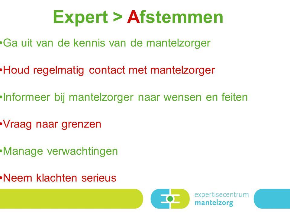 Expert > Afstemmen Ga uit van de kennis van de mantelzorger
