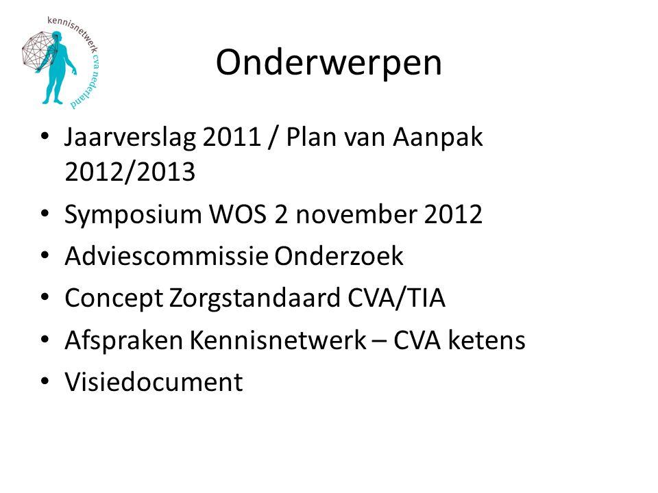 Onderwerpen Jaarverslag 2011 / Plan van Aanpak 2012/2013