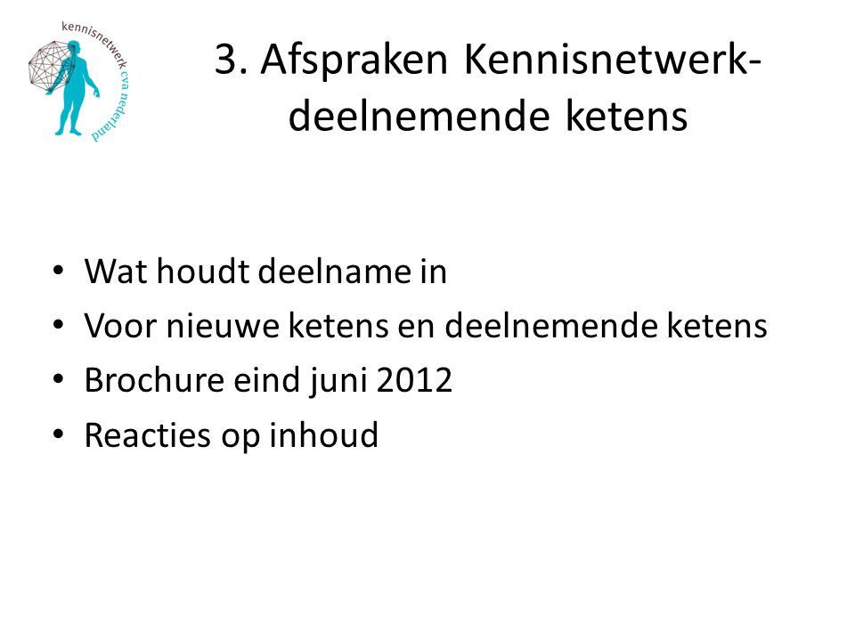 3. Afspraken Kennisnetwerk- deelnemende ketens