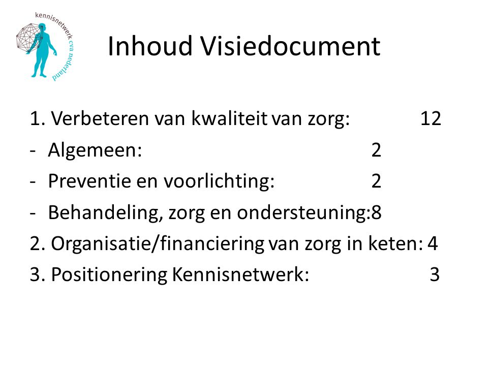 Inhoud Visiedocument 1. Verbeteren van kwaliteit van zorg: 12