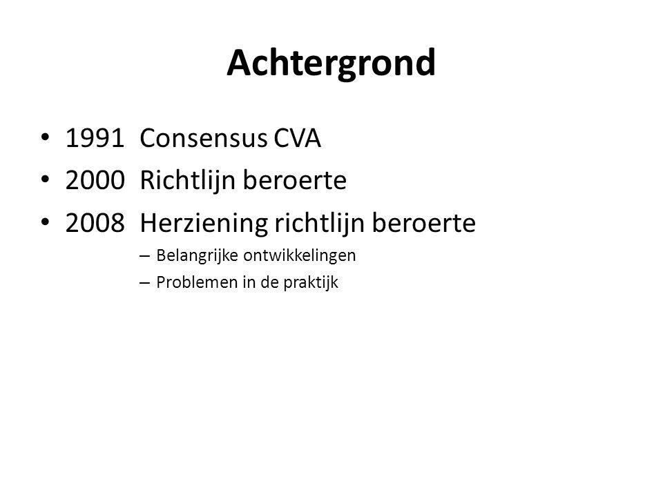 Achtergrond 1991 Consensus CVA 2000 Richtlijn beroerte