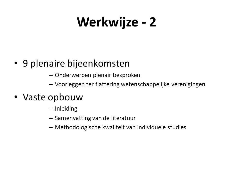 Werkwijze - 2 9 plenaire bijeenkomsten Vaste opbouw
