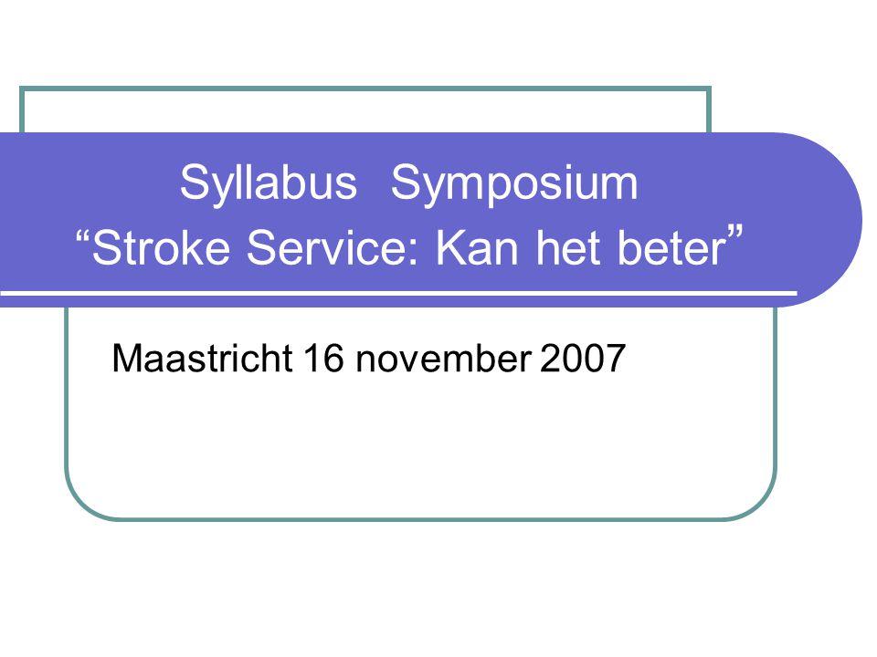 Syllabus Symposium Stroke Service: Kan het beter