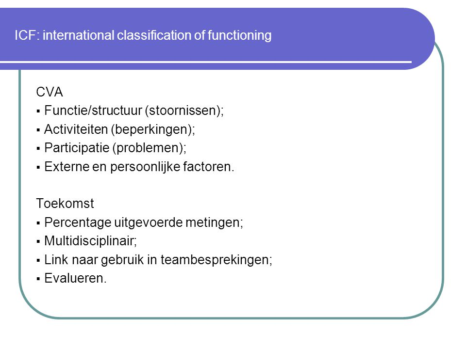 ICF: international classification of functioning