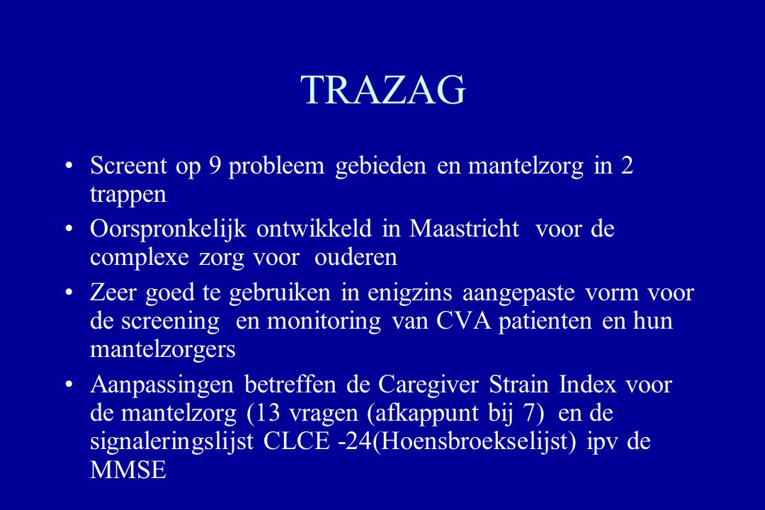 TRAZAG Screent op 9 probleem gebieden en mantelzorg in 2 trappen
