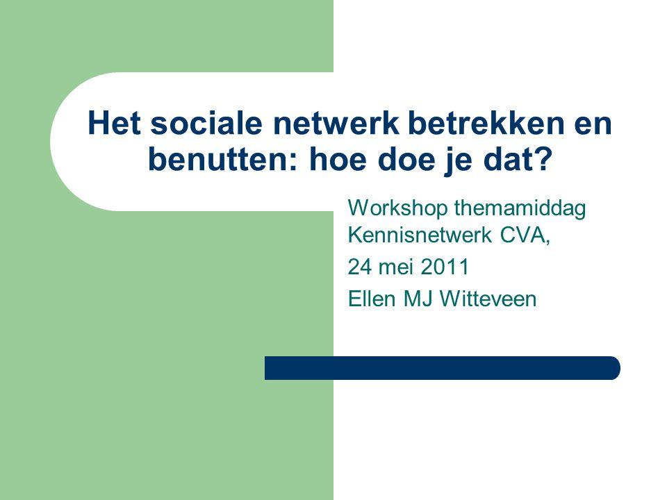Het sociale netwerk betrekken en benutten: hoe doe je dat