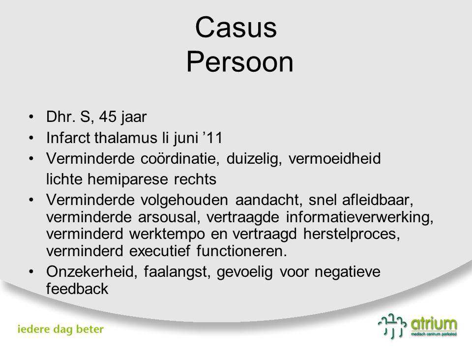 Casus Persoon Dhr. S, 45 jaar Infarct thalamus li juni '11