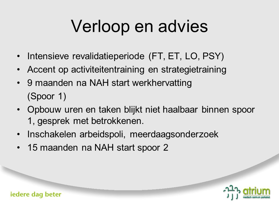 Verloop en advies Intensieve revalidatieperiode (FT, ET, LO, PSY)