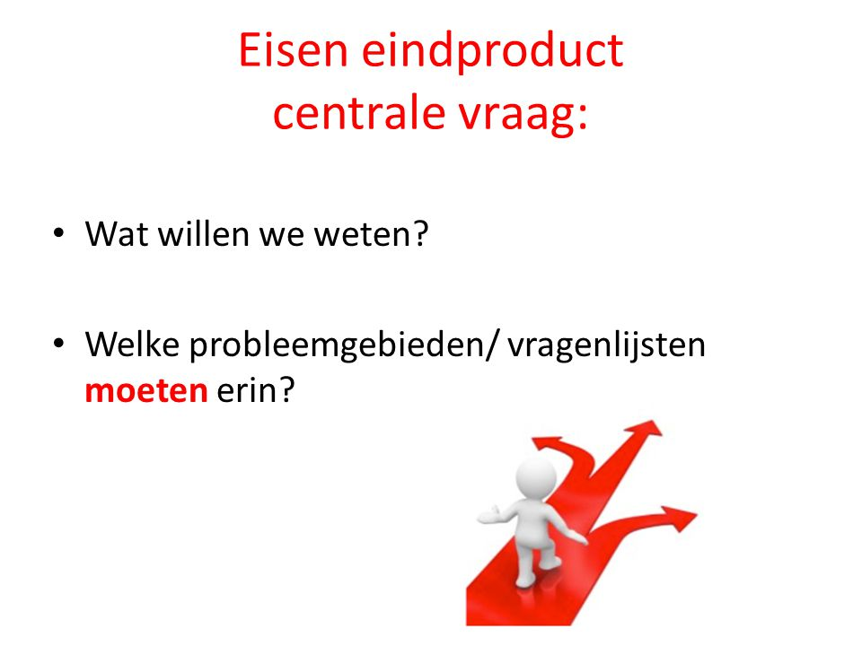 Eisen eindproduct centrale vraag: