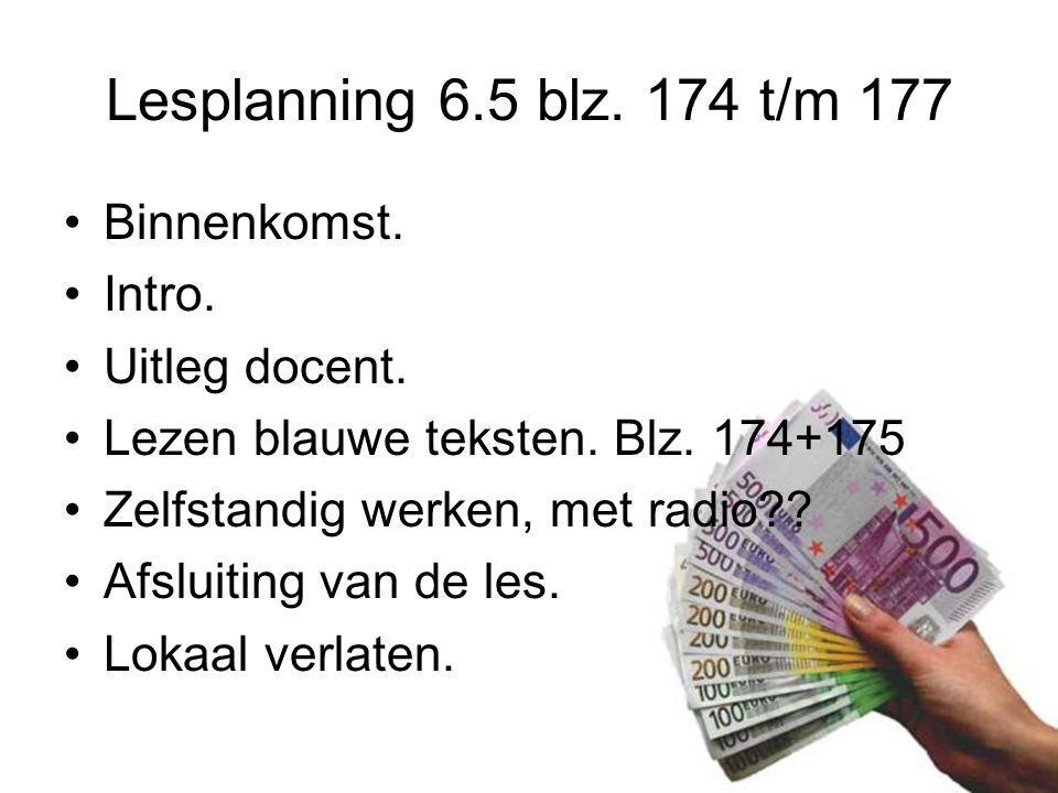 Lesplanning 6.5 blz. 174 t/m 177 Binnenkomst. Intro. Uitleg docent.