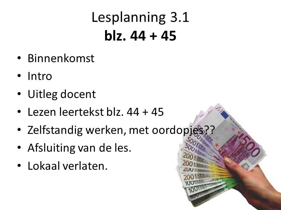 Lesplanning 3.1 blz. 44 + 45 Binnenkomst Intro Uitleg docent
