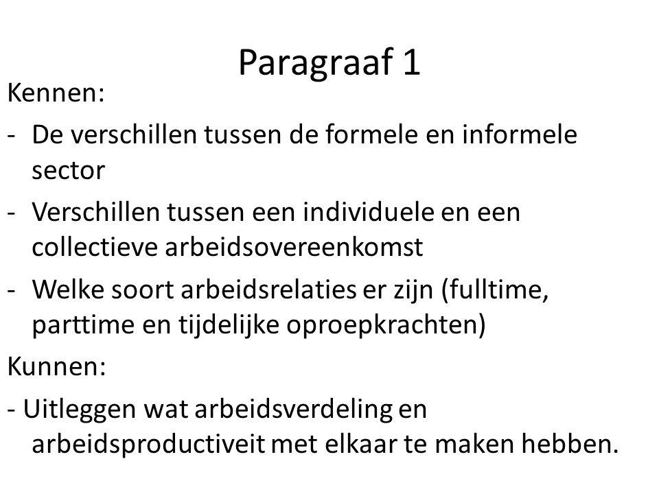 Paragraaf 1 Kennen: De verschillen tussen de formele en informele sector. Verschillen tussen een individuele en een collectieve arbeidsovereenkomst.