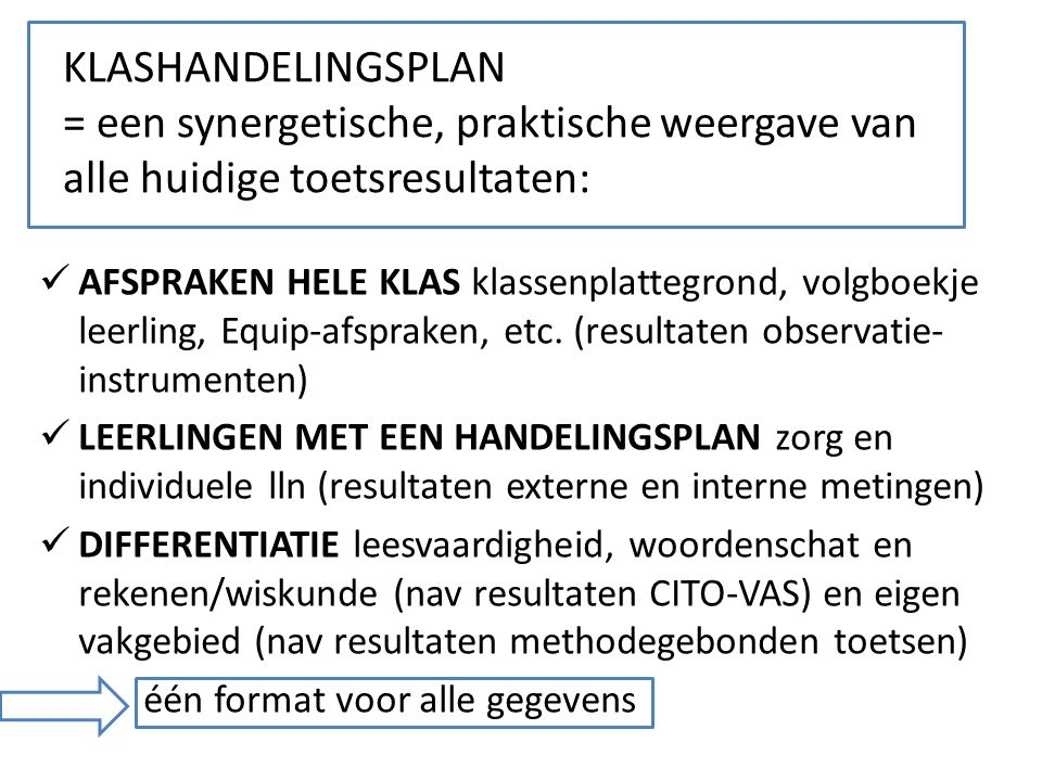 KLASHANDELINGSPLAN = een synergetische, praktische weergave van alle huidige toetsresultaten: