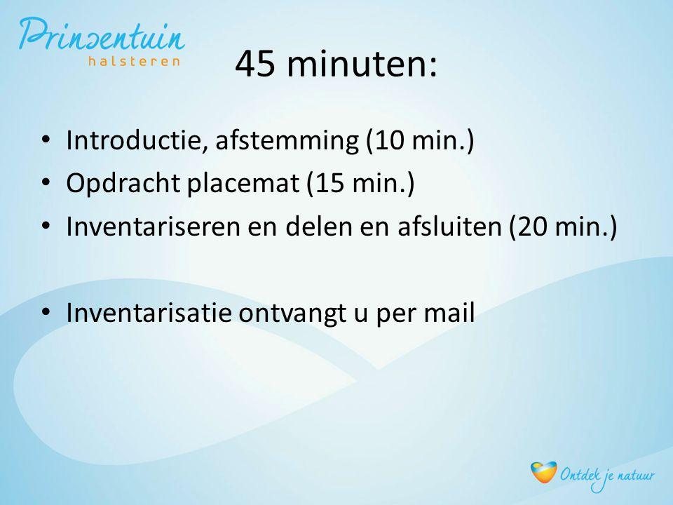 45 minuten: Introductie, afstemming (10 min.)