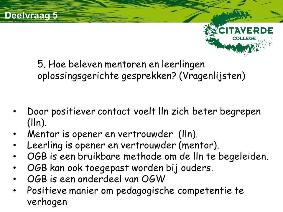 Deelvraag 5 5. Hoe beleven mentoren en leerlingen oplossingsgerichte gesprekken (Vragenlijsten)