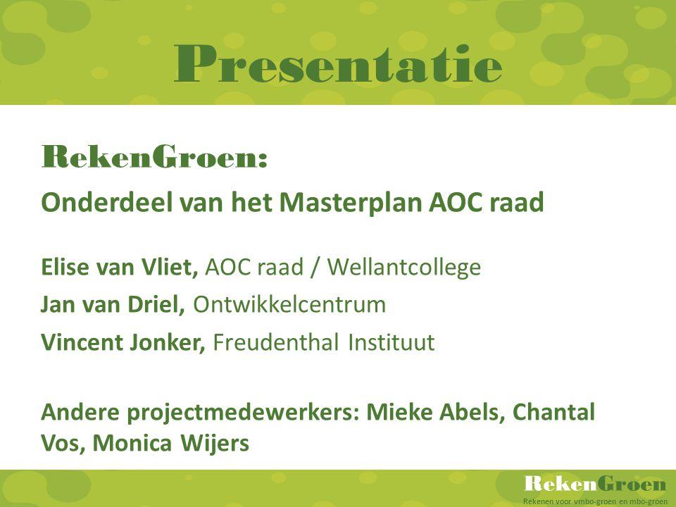 Presentatie RekenGroen: Onderdeel van het Masterplan AOC raad