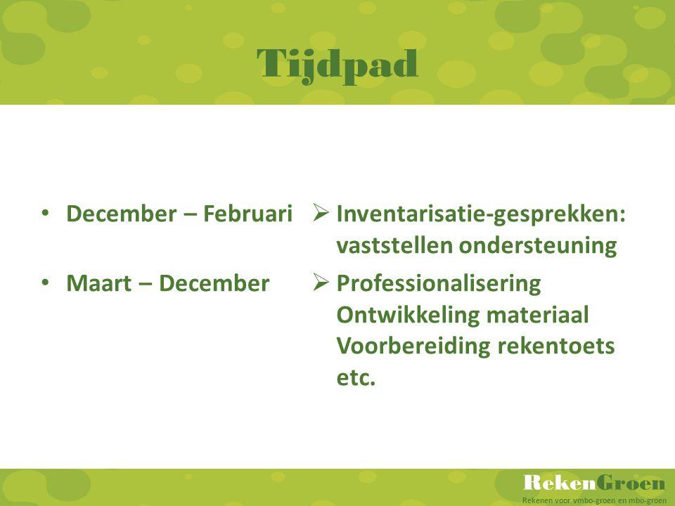 Tijdpad December – Februari Maart – December