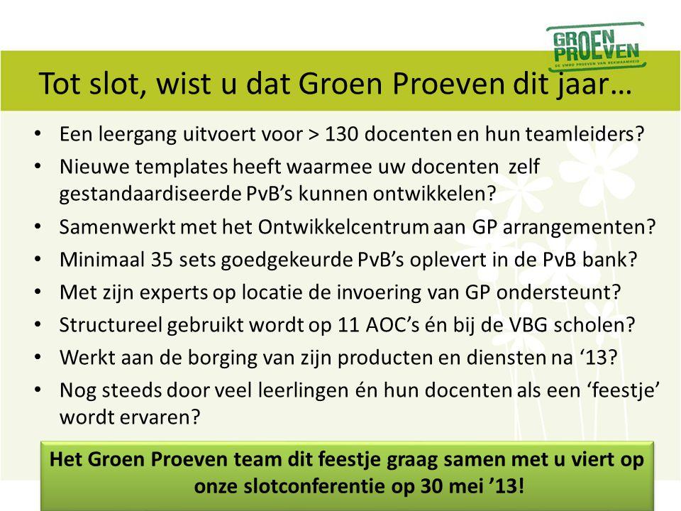 Tot slot, wist u dat Groen Proeven dit jaar…