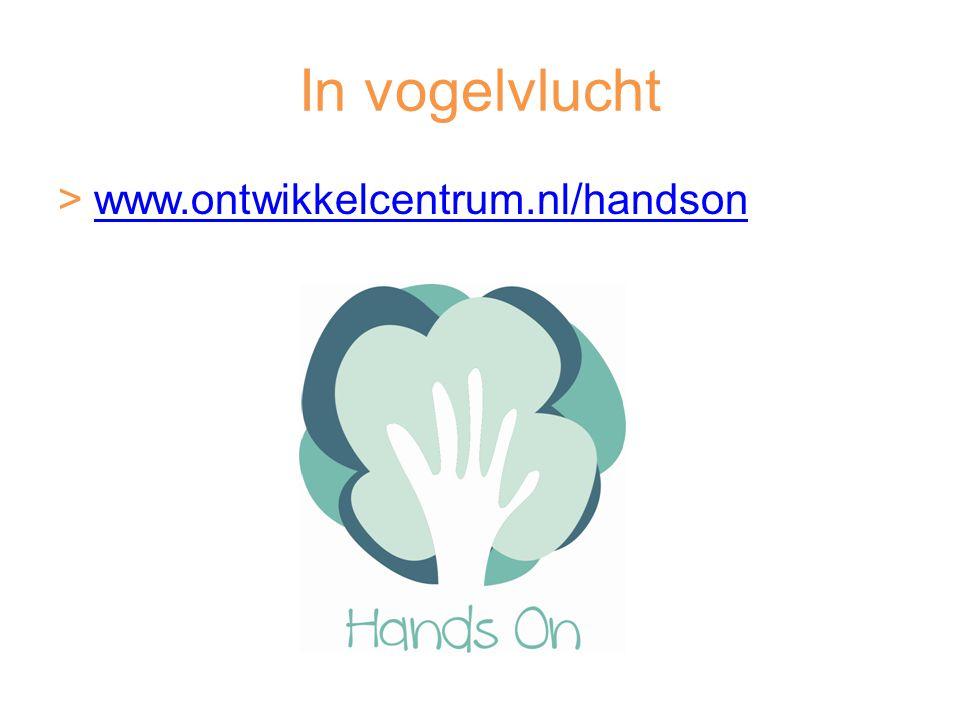 In vogelvlucht www.ontwikkelcentrum.nl/handson