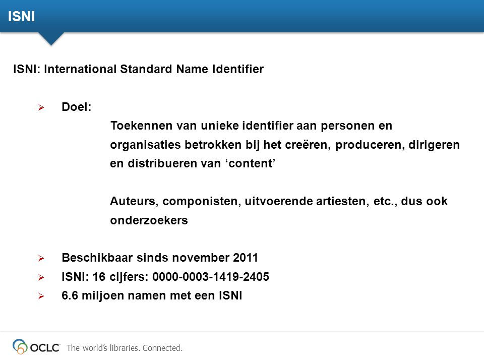 ISNI ISNI: International Standard Name Identifier Doel: