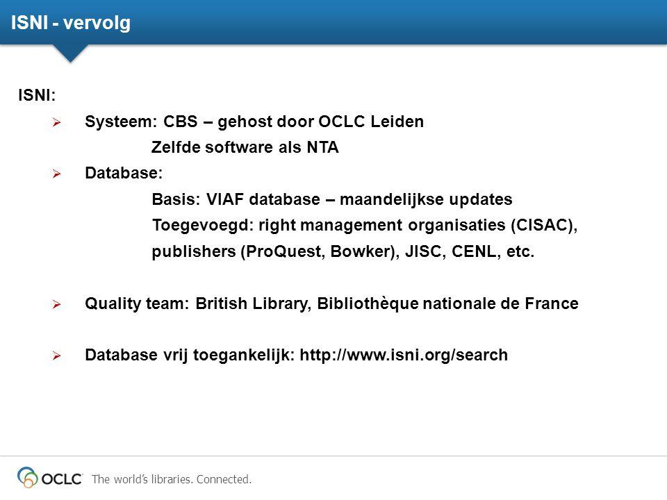ISNI - vervolg ISNI: Systeem: CBS – gehost door OCLC Leiden