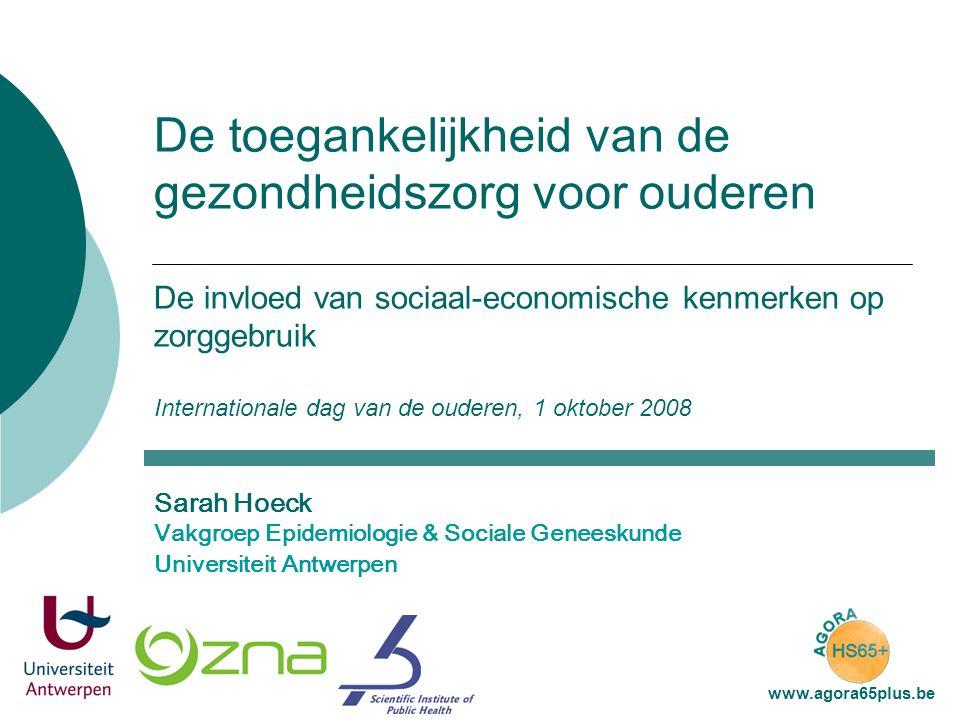 De toegankelijkheid van de gezondheidszorg voor ouderen De invloed van sociaal-economische kenmerken op zorggebruik Internationale dag van de ouderen, 1 oktober 2008