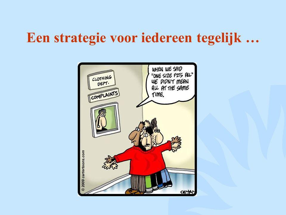 Een strategie voor iedereen tegelijk …