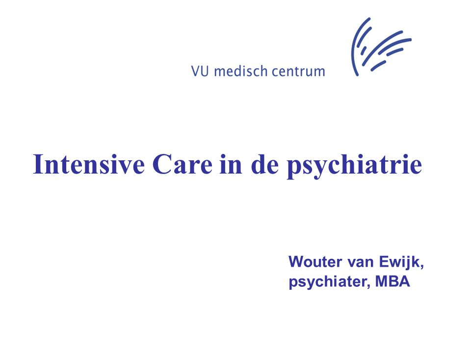 Intensive Care in de psychiatrie