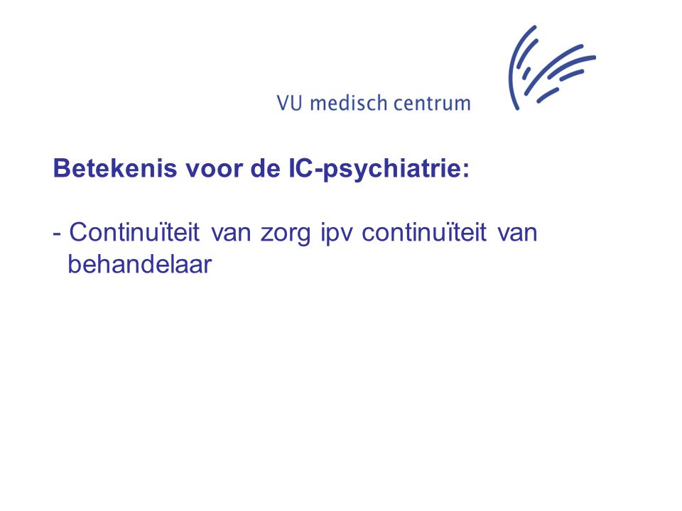 Betekenis voor de IC-psychiatrie: