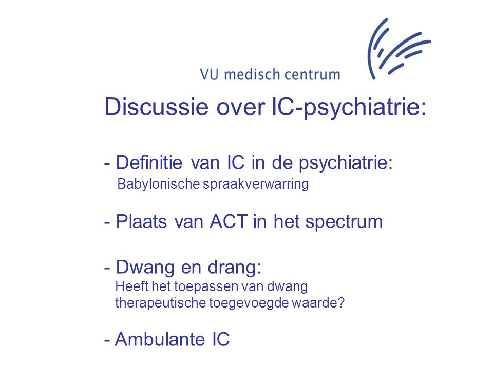 Discussie over IC-psychiatrie: