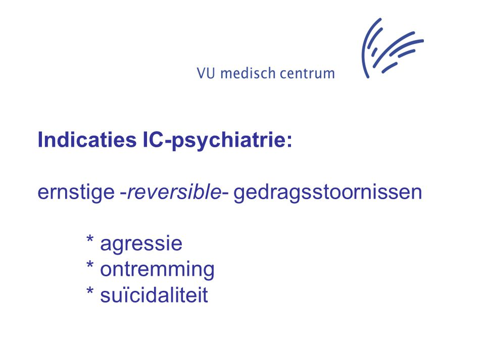 Indicaties IC-psychiatrie:
