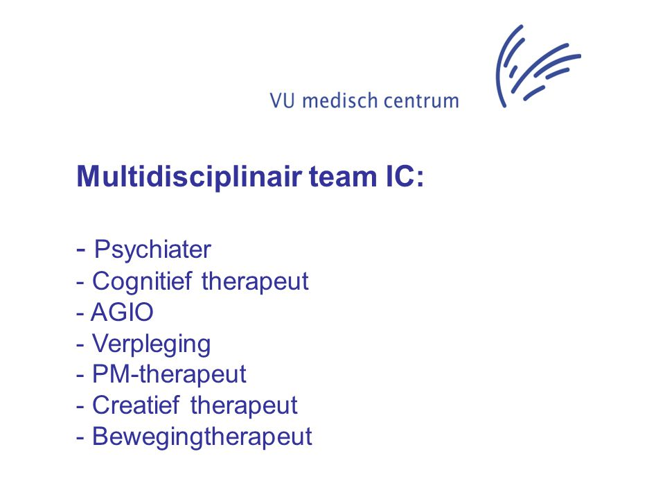 Multidisciplinair team IC: Psychiater
