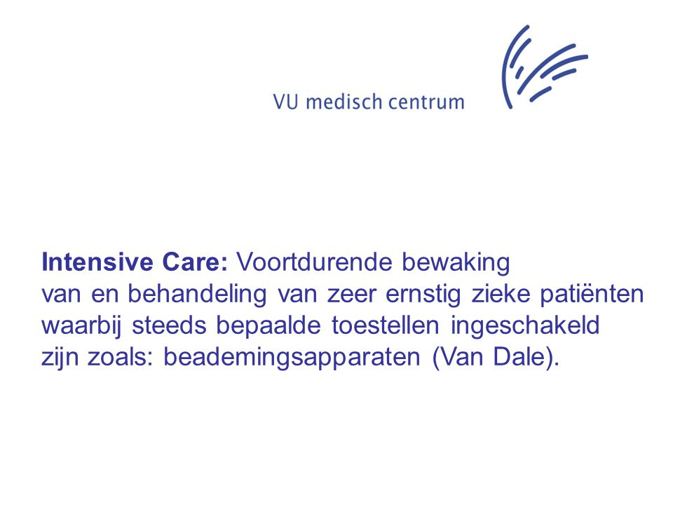 Intensive Care: Voortdurende bewaking