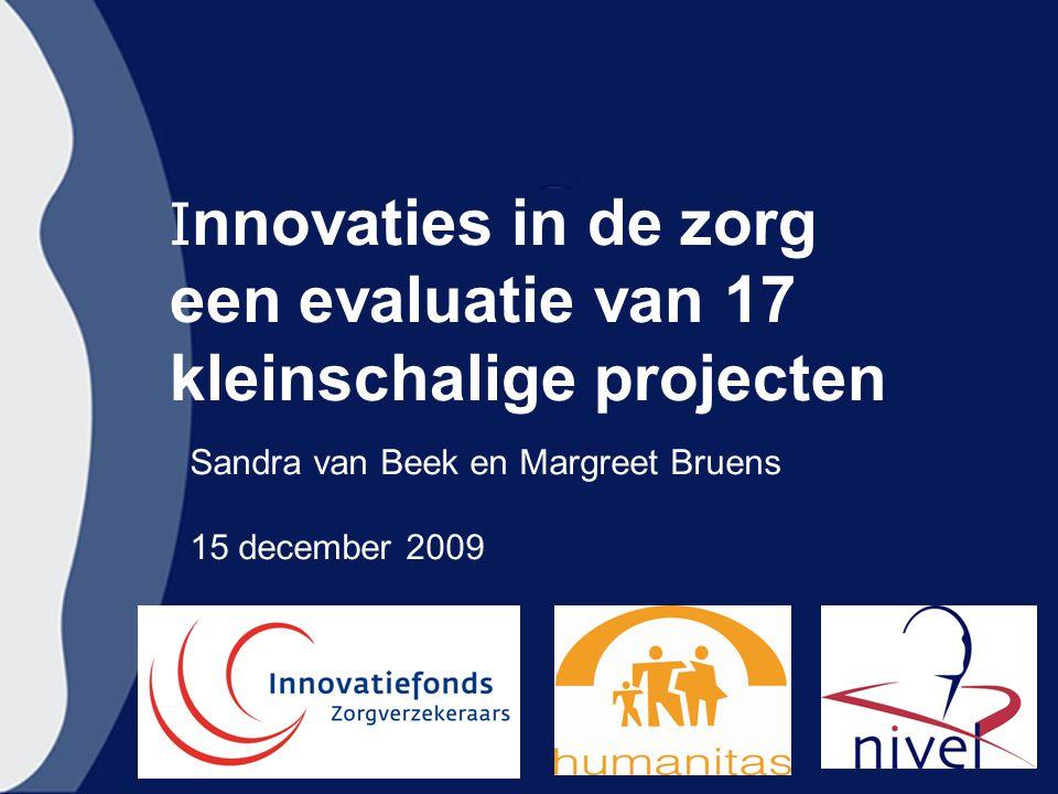 Innovaties in de zorg een evaluatie van 17 kleinschalige projecten