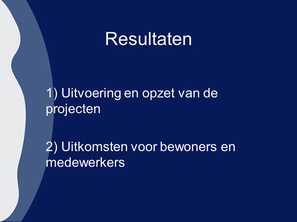 Resultaten 1) Uitvoering en opzet van de projecten
