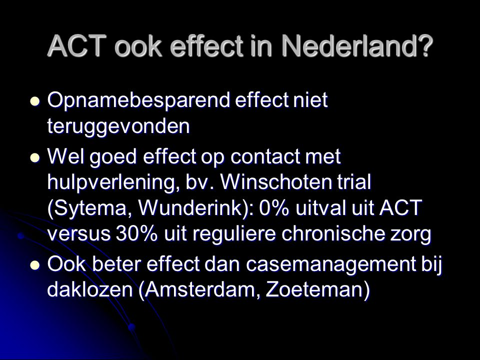 ACT ook effect in Nederland