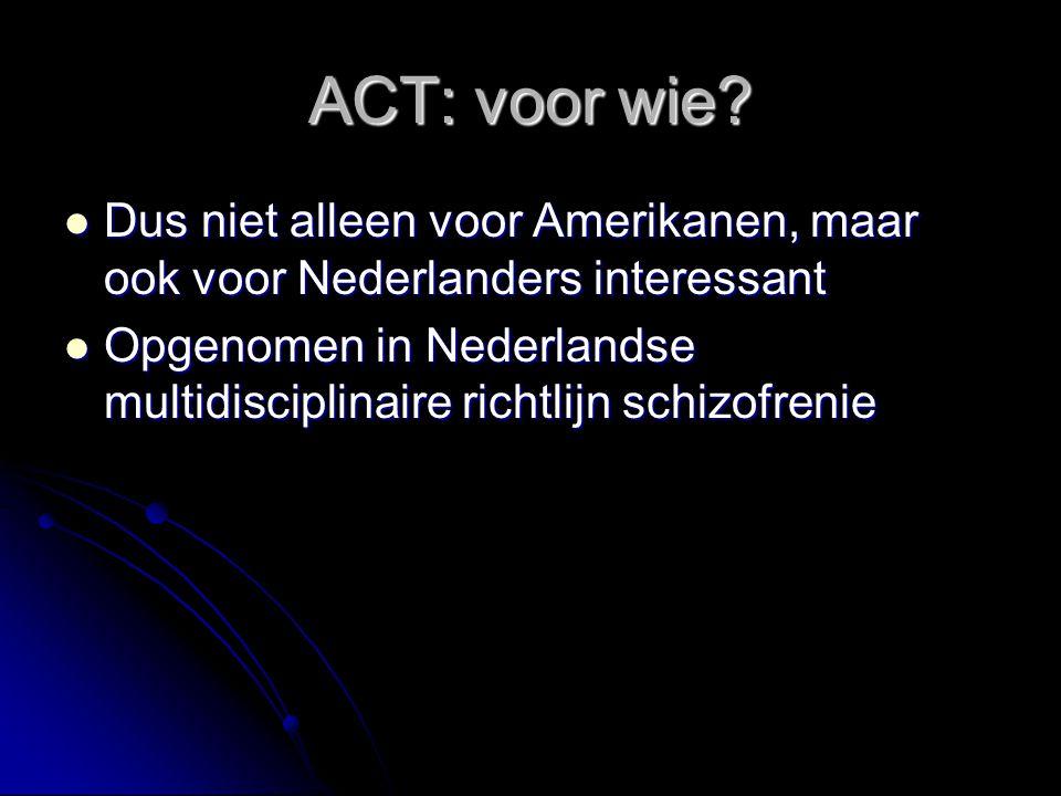 ACT: voor wie Dus niet alleen voor Amerikanen, maar ook voor Nederlanders interessant.