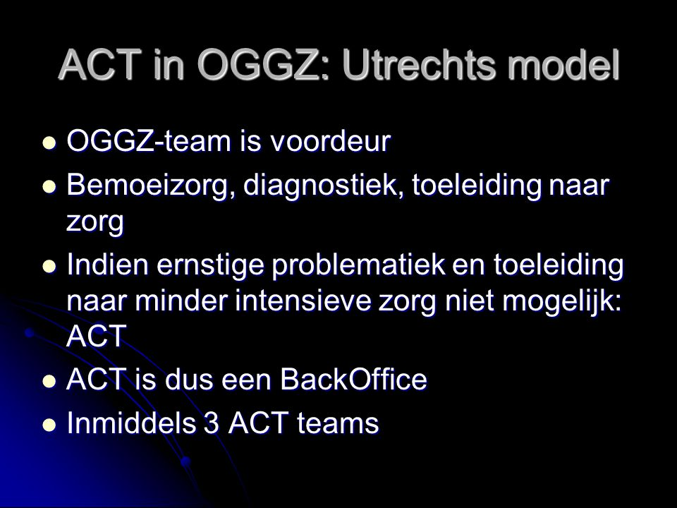 ACT in OGGZ: Utrechts model
