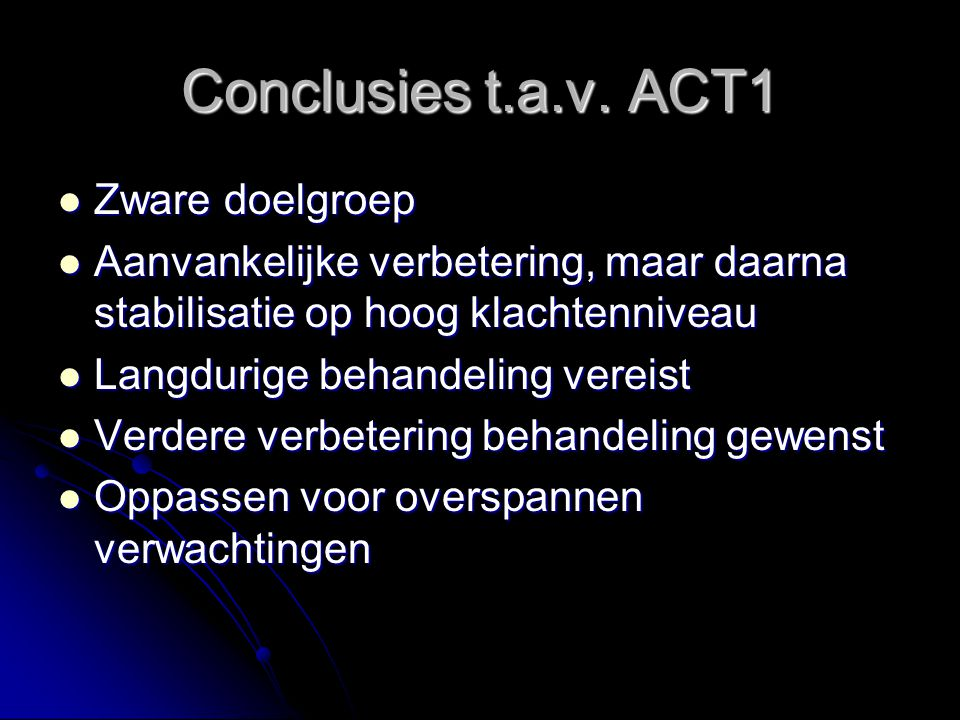 Conclusies t.a.v. ACT1 Zware doelgroep
