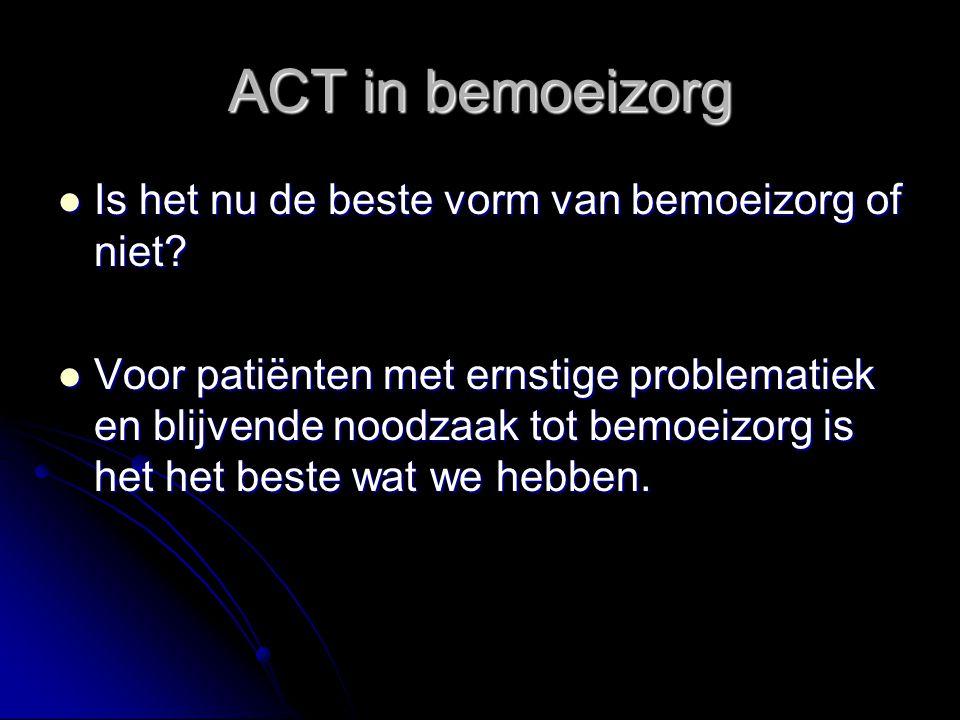 ACT in bemoeizorg Is het nu de beste vorm van bemoeizorg of niet