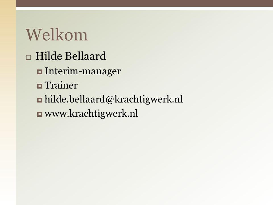 Welkom Hilde Bellaard Interim-manager Trainer