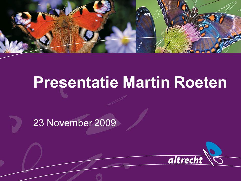 Presentatie Martin Roeten