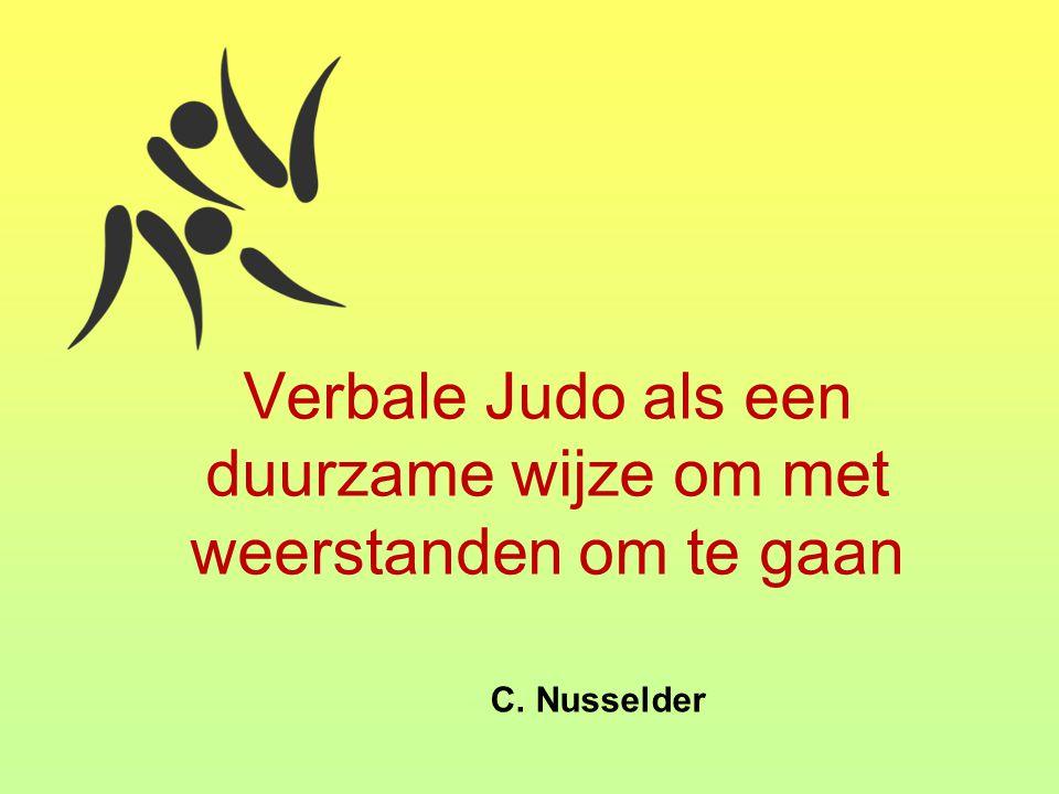 Verbale Judo als een duurzame wijze om met weerstanden om te gaan