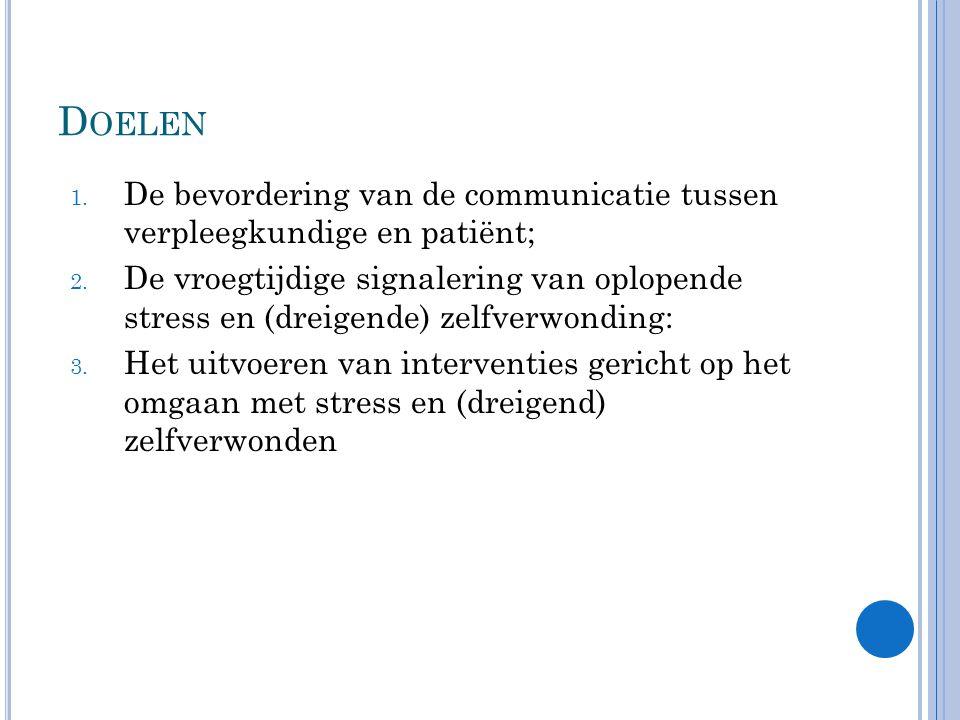 Doelen De bevordering van de communicatie tussen verpleegkundige en patiënt;