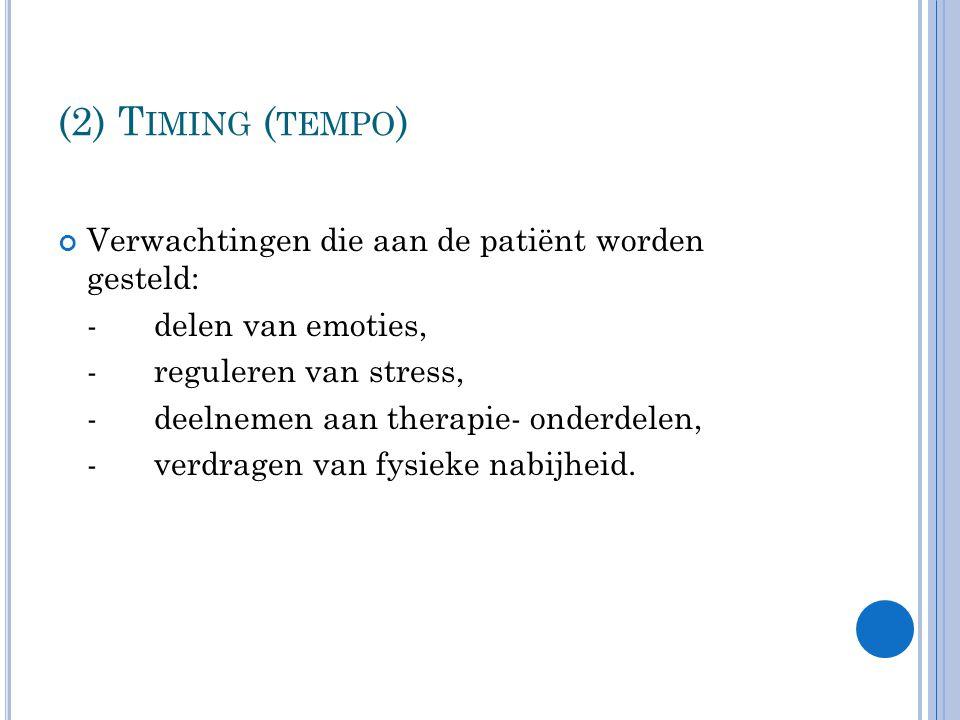 (2) Timing (tempo) Verwachtingen die aan de patiënt worden gesteld: