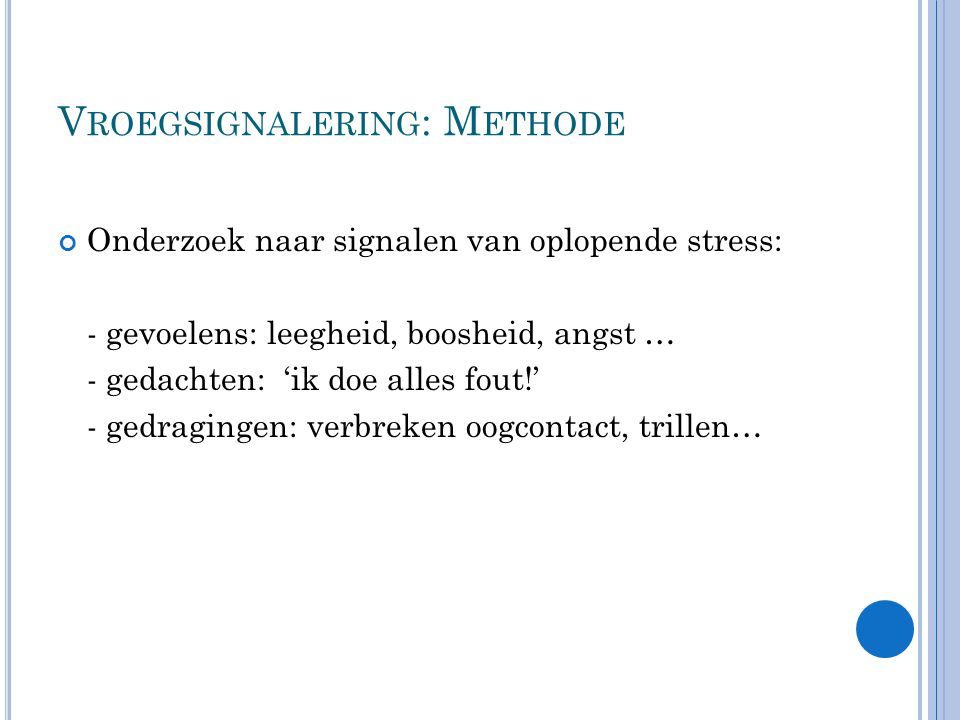 Vroegsignalering: Methode